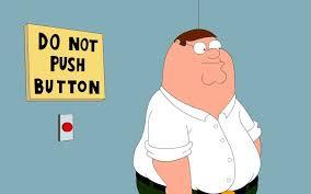 Family Guy ; Do Not Press The Button