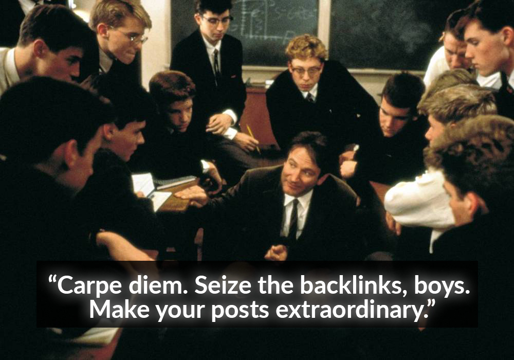 Seize the Backlinks. Carpe Diem